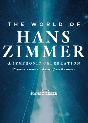 The World Of Hans Zimmer - a symphonic celebration 2019