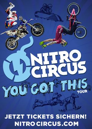 Nitro Circus Live - YOU GOT THIS TOUR