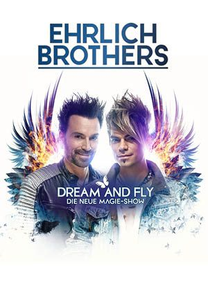 Ehrlich Brothers - DREAM & FLY