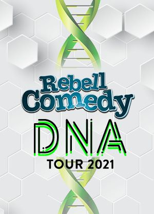 RebellComedy - DNA Tour 2021