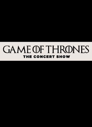 Game of Thrones - The Concert Show!